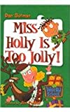 Miss Holly Is Too Jolly! (My Weird School (Pb))