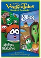 Madame Blueberry/Esther: VeggieTales Double…
