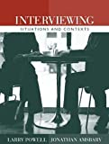 img - for Interviewing: Situations and Contexts [Paperback] [2005] Larry Powell, Jonathan H. Amsbary book / textbook / text book