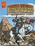 Buffalo Soldiers and the American West (Graphic Library, Graphic History) (0736862048) by Glaser