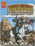 Buffalo Soldiers and the American West (Graphic History) written by Jason Glaser