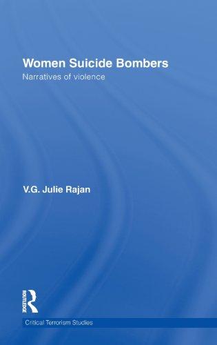 Women Suicide Bombers: Narratives of Violence (Routledge Critical Terrorism Studies)