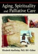 Aging, Spirituality, and Pastoral Care: A Multi-National...