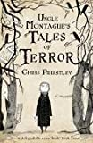 Uncle Montague's Tales of Terror Chris Priestley