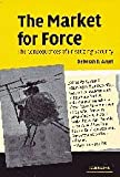 The Market for Force: The Consequences of Privatizing Security (0521615356) by Deborah D. Avant