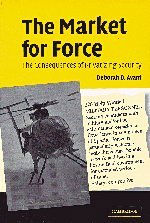 The Market for Force: The Consequences of Privatizing...