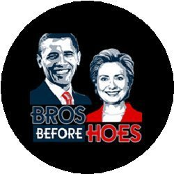 """BROS BEFORE HOES - Barack Obama vs Hillary Clinton Political Pinback Button 1.25"""" Pin / Badge"""