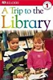 A Trip to the Library (DK Readers Level 1)