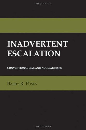 Inadvertent Escalation: Conventional War And Nuclear Risks (Cornell Studies In Security Affairs)
