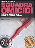 img - for Squadra omicidi. Indagini scientifiche sulla scena del crimine book / textbook / text book