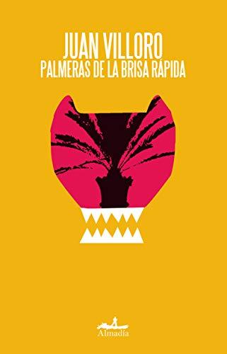 Palmeras de la brisa rapida  [Juan Villoro] (Tapa Blanda)