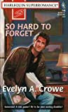 So Hard to Forget (Harlequin Superromance No. 745) (0373707452) by Evelyn A. Crowe