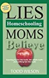 Lies Homeschooling Moms Believe