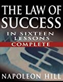 img - for The Law of Success in Sixteen Lessons by Napoleon Hill (Complete, Unabridged) book / textbook / text book