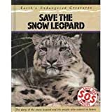 Save the Snow Leopard (Save Our Species) (0811427099) by Bailey, Jill