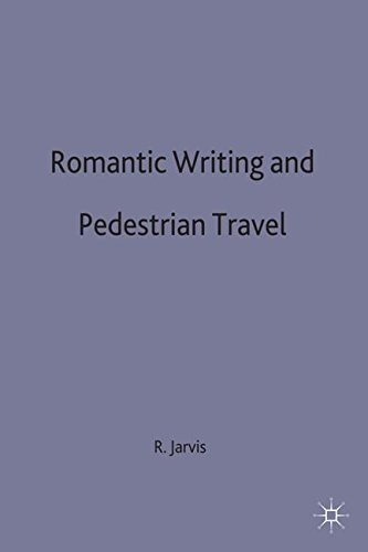 Romantic Writing and Pedestrian Travel