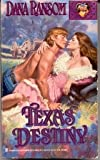 Texas Destiny (Zebra Lovegram Historical Romance) (0821746529) by Ransom, Dana
