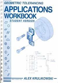 Geometric Tolerancing Applications Workbook, Student Version
