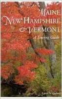 Maine, New Hampshire and Vermont: Touring Guide