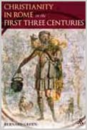 Christianity in ancient Rome : the first three centuries