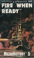 Fire When Ready: Warship Combat From The Pre-Dreadnought Age (MicroHistory 5) by META Games