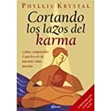 Cortando los lazos del karma / Cutting the Ties of Karma (Spanish Edition)