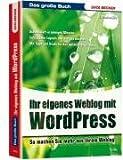 Das grosse Buch. Eigene Weblogs mit WordPress von Gabriele Frankemölle