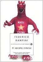 Il secolo cinese. Storie di uomini, città e denaro dalla fabbrica del mondo
