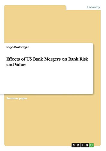 Effects of US Bank Mergers on Bank Risk and Value