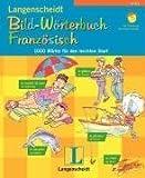 Langenscheidt Bild-Wörterbuch Französisch: 1000 Wörter für den leichten Start