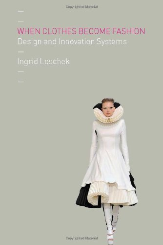 When Clothes Become Fashion: Design and Innovation Systems