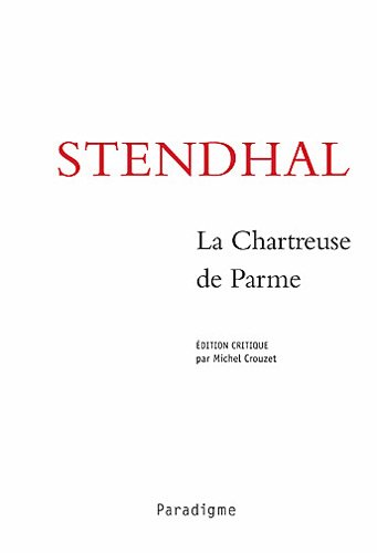 La Chartreuse de Parme (French Edition)