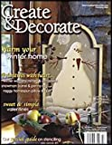 img - for Create & Decorate, February 2004. (Warm Your Winter Home, Primitives With a Heart, Sweet and Simple Valentines, Special Guide on Stenciling) book / textbook / text book