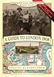 Paul Leslie Line A Guide to London 1908 - In Remembrance of the 1908 Olympic Games (Armchair Time Travellers Street Atlas)