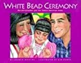 White Bead Ceremony (Greyfeather Series)