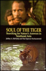 Soul of the Tiger: Searching for Nature's Answers in Southeast Asia (Kolowalu Books)