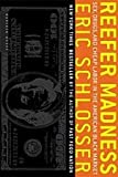 Reefer Madness: Sex, Drugs, and Cheap Labor in the American Black Market (1439566119) by Schlosser, Eric