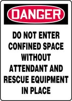 DANGER DO NOT ENTER CONFINED SPACE WITHOUT ATTENDANT AND RESCUE EQUIPMENT IN PLACE Sign - 14