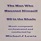 THE MAN WHO HAUNTED HIMSELF / 92 IN THE SHADE [Soundtrack]