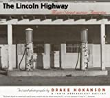 img - for The Lincoln Highway: Main Street across America [Paperback] [1999] 1 Ed. Drake Hokanson book / textbook / text book
