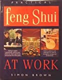 Practical Feng Shui at Work (0760712379) by Simon Brown