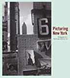 Picturing New York: Photographs from The Museum of Modern Art [Hardcover] [2009] Sarah Hermanson Meister
