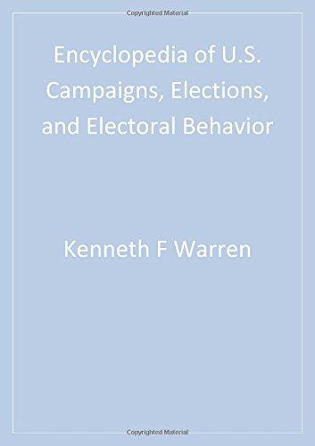 Encyclopedia of U.S. Campaigns, Elections, and Electoral Behavior (2 Vol Set)