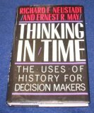 img - for Thinking in Time (the Uses of History for Decision Makers) book / textbook / text book