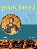 Jesucristo: Vida, Escenario, Doctrina, Interpretaciones, Jesus en el arte (Spanish Edition) (8480767235) by Porter, J. R.