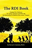 The RDI Book: Forging New Pathways for Autism, Aspergers and PDD with the Relationship Development Intervention Program