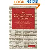 An Eighth-Century LatinAnglo-Saxon Glossary Preserved in the Library of Corpus Christi College, Cambridge price comparison at Flipkart, Amazon, Crossword, Uread, Bookadda, Landmark, Homeshop18
