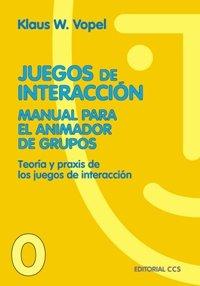 Juegos De Interacción 0. Manual Para El Animador De Grupos - 6ª Edición. (Animación de grupos)