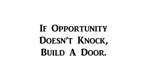 CMI367 If Opportunity Doesn't Knock, Build a Door. | Motivational Decal | Inspirational Decal | 11.8