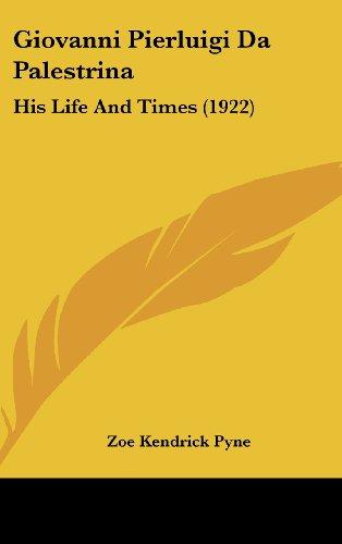 Giovanni Pierluigi Da Palestrina: His Life and Times (1922)